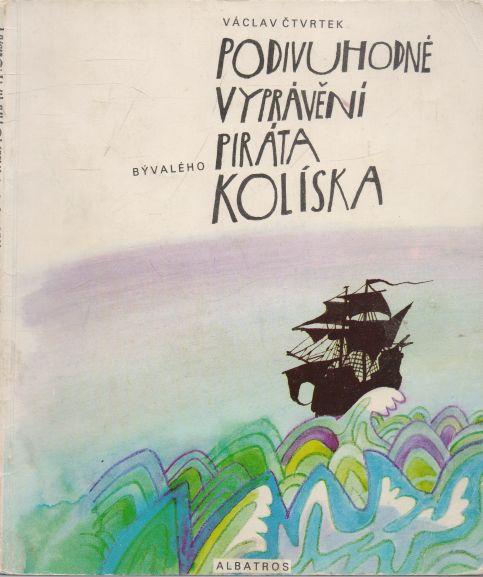 Václav Čtvrtek - Podivuhodné vyprávění bývalého piráta Kolíska