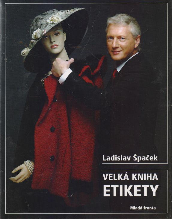 Ladislav Špaček - Velká kniha etikety