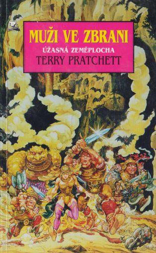 Terry Pratchet - Úžasná zeměplocha. Muži ve zbrani.