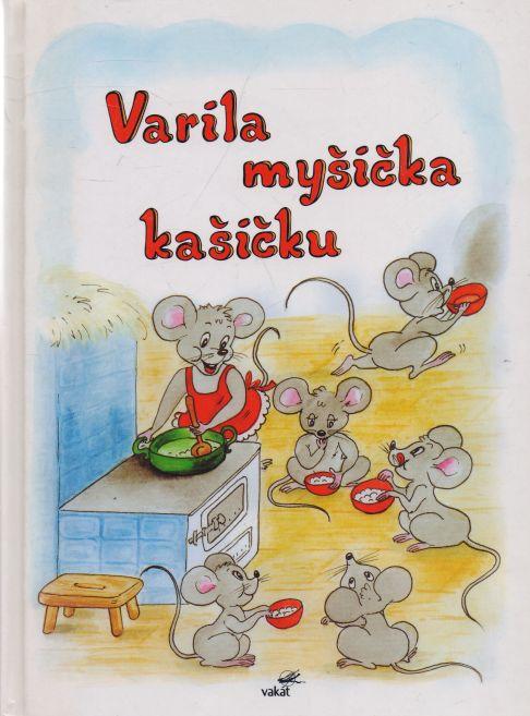 Mária Štefánková - Varila myšička kašičku - slovensky