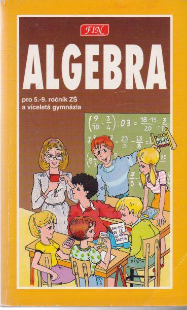 Radim Slouka - Algebra pro 5.-9. ročník ZŠ a víceletá gymnázia