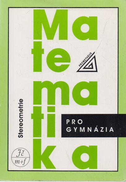 Eva Pomykalová - Matematika pro gymnázia - Stereometrie