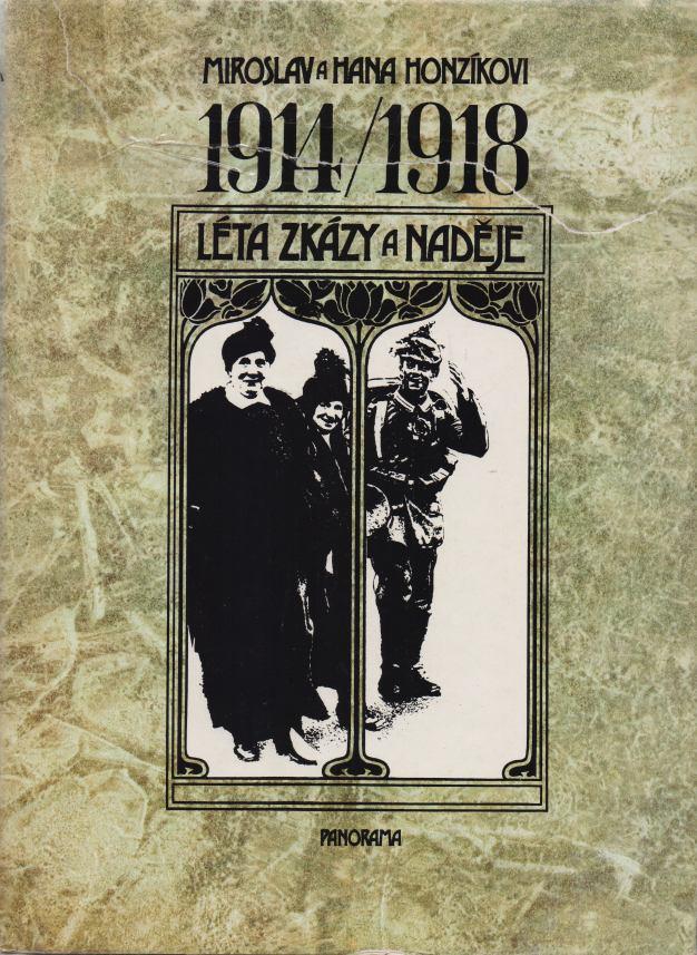 Miroslav a Hana Honzíkovi - 1914/1918 Léta zkázy a naděje