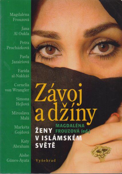 Magdaléna Frouzová - Závoj a džíny. Ženy v islámském světě.
