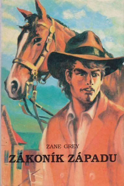 Zane Grey - Zákoník západu