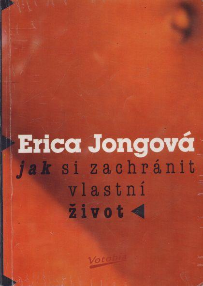 Erica Jongová - Jak si zachránit vlastní život