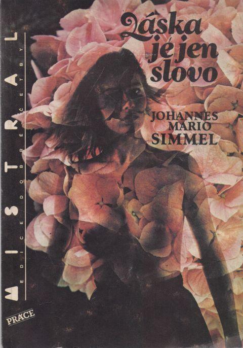 Johannes Mario Simmel - Láska je jen slovo