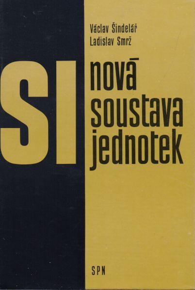Václav Šindelář, Ladislav Smrž - Nová soustava jednotek