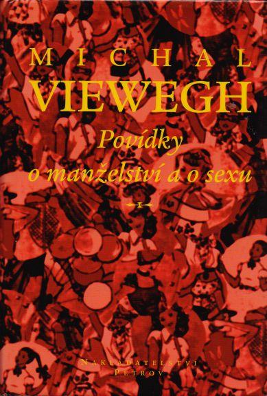 Michal Viewegh - Povídky o manželství a o sexu
