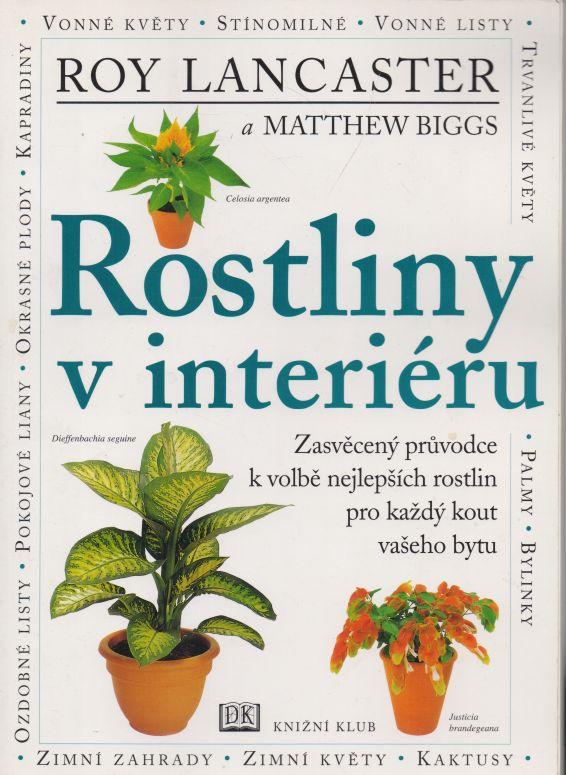Roy Lancaster, Matthew Biggs - Rostliny v interiéru