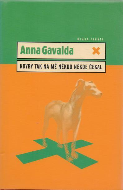 Anna Gavalda - Kdyby tak na mě někdo někde čekal