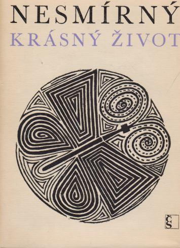 František Hrubín - Nesmírný krásný život