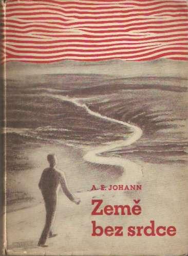 A.E. Johann - Země bez srdce