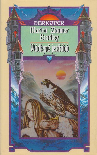 Marion Zimmer Bradlery - Darkover - Vládkyně jestřábů