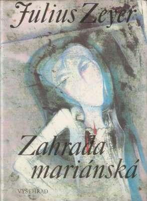 Julius Zeyer - Zahrada mariánská