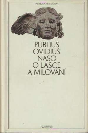 Publius Ovidius Naso - O lásce a milování