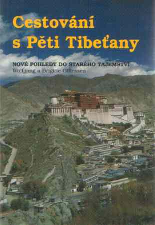 Wolfgang a Brigitte Gillessen - Cestování s Pěti Tibeťany