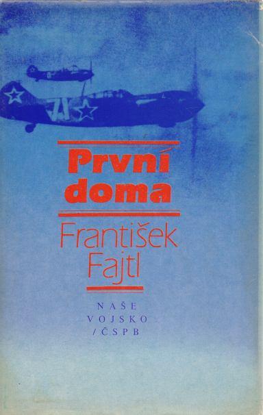František Fajtl - První doma