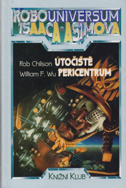 Rob Chilson, William F. Wu - Robouniversum Isaaca Asimova 4. Útočiště. Pericentrum.