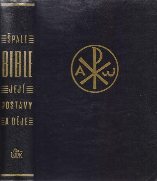 Antonín Špale - Bible - její postavy a děje