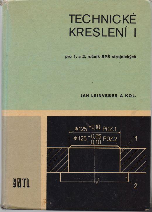 Jan Leinveber a kol. - Technické kreslení I