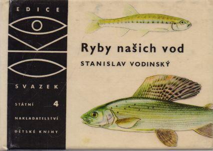 Stanislav Vodinský - OKO. Ryby našich vod