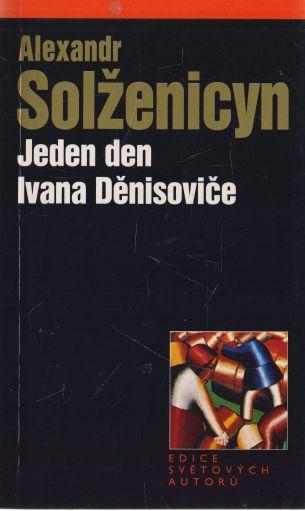 Alexandr Solženicyn - Jeden den Ivana Děnisoviče a jiné prózy