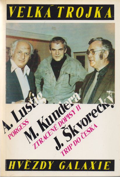 Lustig, Kundera, Škvorecký - Velká trojka
