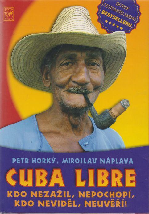 Petr Horký, Miroslav Náplava - Cuba Libre
