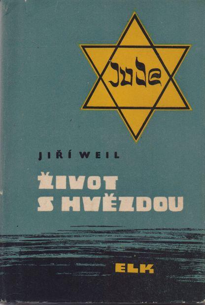 Jiří Weil - Život s hvězdou