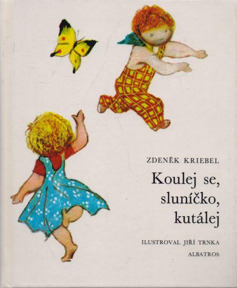 Zdeněk Kriebel - Koulej se, sluníčko, kutálej