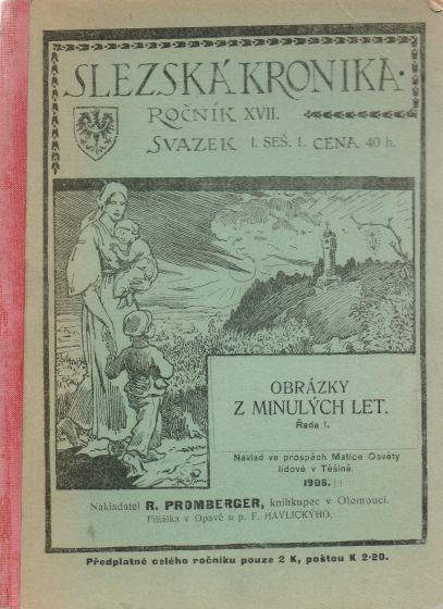 - Slezská kronika XVII. Obrázky z minulých let