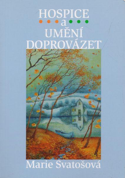Marie Svatošová - Hospice a umění doprovázet