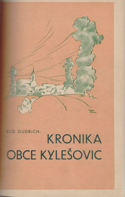 R. Gudrich - Kronika obce Kylešovic I-III.