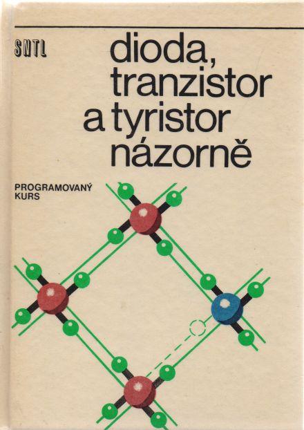 kolektiv autorů - Dioda, tranzistor a tyristor názorně - programovaný kurs