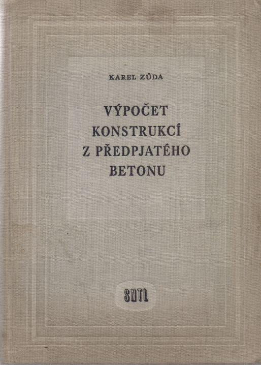 Karel Zůda - Výpočet konstrukcí z předpjatého betonu