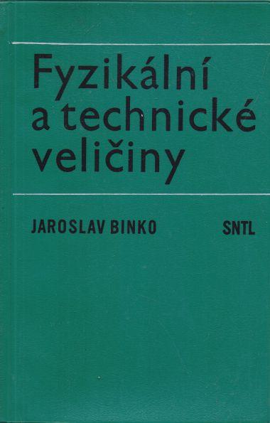 Jaroslav Binko - Fyzikální a technické veličiny