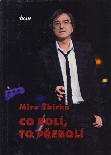 Miro Žbirka - Co bolí, to přebolí