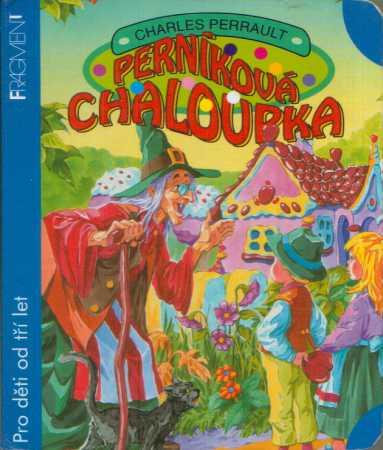 Charles Perrault - Perníková chaloupka