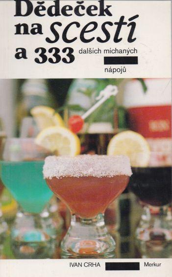 Ivan Crha - Dědeček na scestí a 333 dalších míchaných nápojů