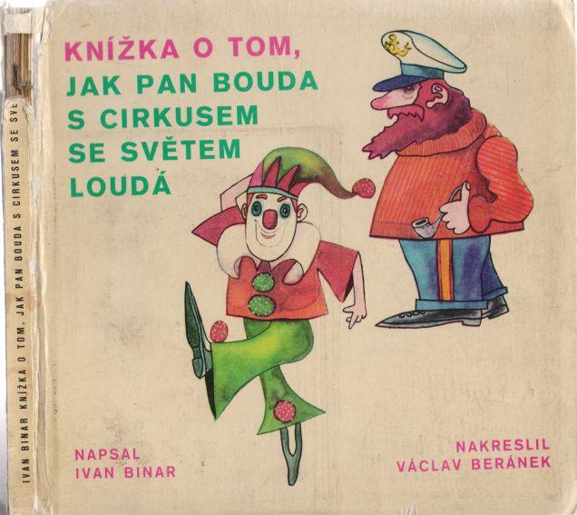 Ivan Binar - Knížka o tom, jak pan Bouda s cirkusem se světem loudá