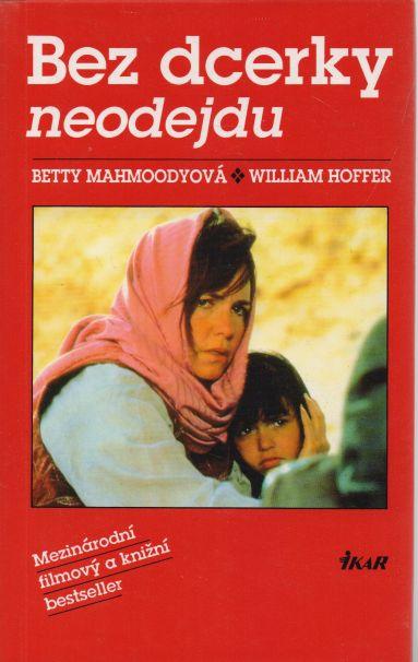 Betty Mahmoodyová - Bez dcerky neodejdu