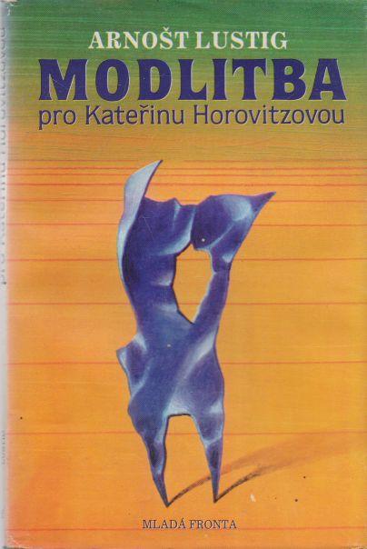 Arnošt Lustig - Modlitba pro Kateřinu Horovitzovou