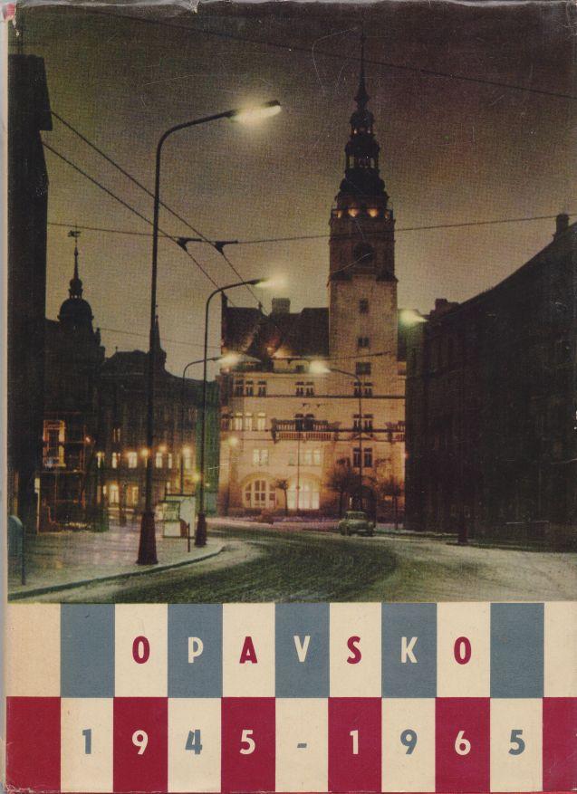 kolektiv autorů - Opavsko 1945 - 1965