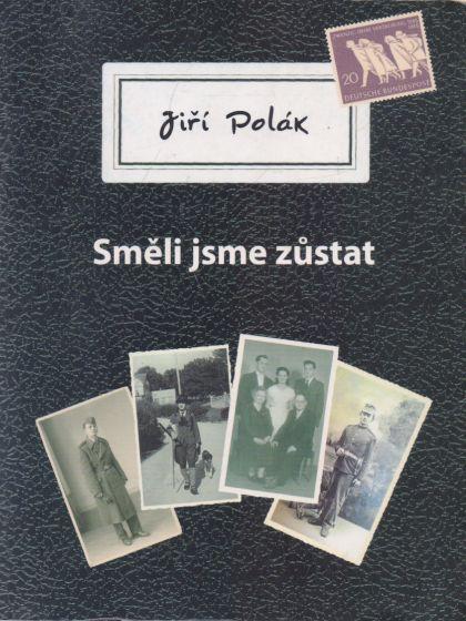 Jiří Polák - Směli jsme zůstat