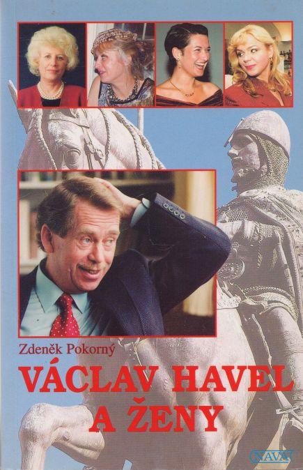 Zdeněk Pokorný - Václav Havel a ženy aneb všechny prezidentovy matky