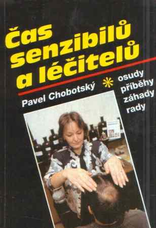 Pavel Chobotský - Čas senzibilů a léčitelů