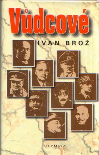Ivan Brož - Vůdcové