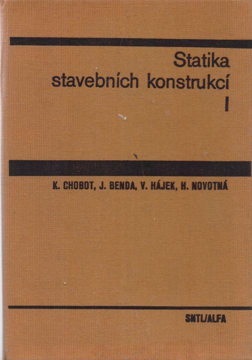 K. Chobot a kol. - Statika stavebních konstrukcí I