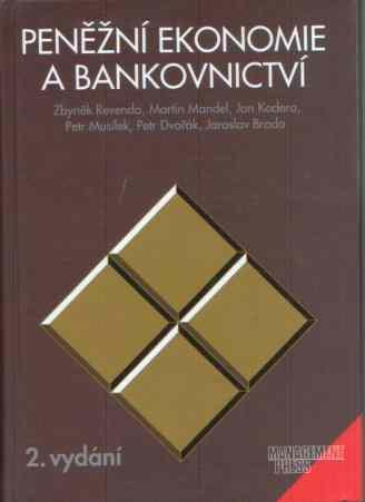 Zbyněk Revenda a kol. - Peněžní ekonomie a bankovnictví